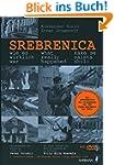 Srebrenica wie es wirklich war: Unter...