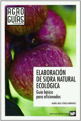 Elaboración de sidra natural ecológica (Agroguias Mundi Prensa) por MIGUEL ANGEL PEREDA RODRIGUEZ