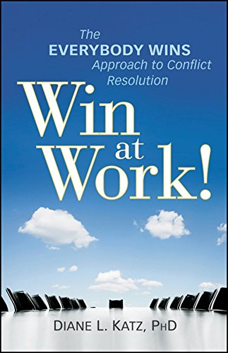 [Win at Work!: The Everybody Wins Approach to Conflict Resolution] (By: Diane Katz) [published: June, 2010]