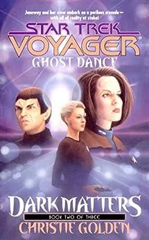 Ghost Dance: Dark Matters Book Two: Star Trek Voyager: Voy#20 (Star Trek: Voyager) by [Golden, Christie]