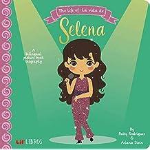The Life of/ La Vida De Selena