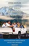Le tour du monde en famille | Bourgine, Jérôme (1959-....,). Auteur