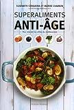Superaliments anti-âge - Pour retarder les effets du vieillissement