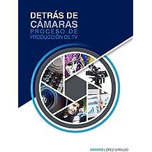 Detrás de cámaras: Proceso de producción de TV