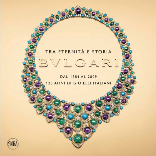 between-eternity-and-history-bulgari-from-1884-to-2009-125-years-of-italian-jewels