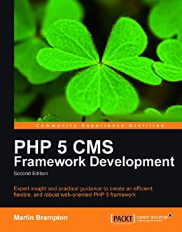 PHP 5 CMS Framework Development - 2nd Edition by [Brampton, Martin]