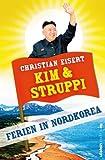 Kim und Struppi: Ferien in Nordkorea von Christian Eisert