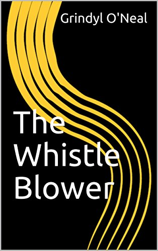 The Whistle Blower (English Edition)