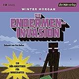 Die Endermen-Invasion: Ein Hör-Abenteuer für Minecrafter (Minecraft-Hörbücher, Band 2)