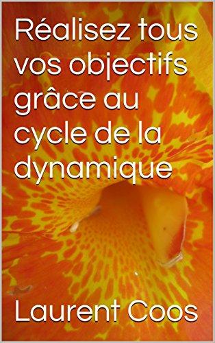 Ralisez tous vos objectifs grce au cycle de la dynamique