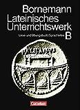 Lateinisches Unterrichtswerk - Ausgabe B: Sammelband: Lese- und Übungsbuch/Kurzgefaßte lateinische Sprachlehre