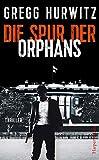 Die Spur der Orphans: Agenten-Thriller (Evan Smoak 4) von Gregg Hurwitz