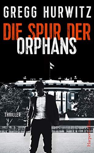 Buchseite und Rezensionen zu 'Die Spur der Orphans: Agenten-Thriller (Evan Smoak 4)' von Gregg Hurwitz
