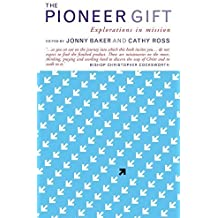 The Pioneer Gift: Explorations in mission by Cathy Ross (2014-07-31)