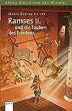 Ramses II - und die Tauben des Friedens (Arena Bibliothek des Wissens - Lebendige Geschichte) - Maria Regina Kaiser