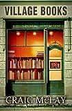 Village Books by Craig McLay