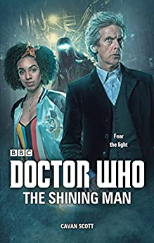 Doctor Who: The Shining Man by [Scott, Cavan]