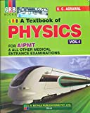 Textbook of Physics for AIPMT and all other Medical Entrance Examinations - Vol.1 by G.C. Agarwal (2014) Paperback