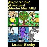 ¡Exploración! ¡Aventura! ¡Mucho Más Allá!: Inspiradoras Historias de Animales Amantes de la Diversión, para el Día, la Noche, y la Hora de Jugar