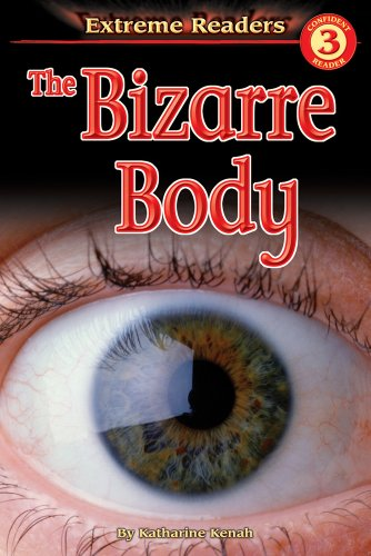 The Bizarre Body (Extreme Readers: Level 3)