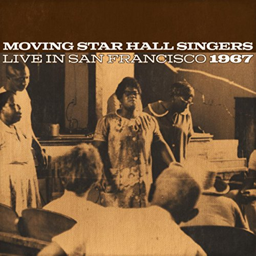 Moving Star Hall Singers Live In San Francisco 1967
