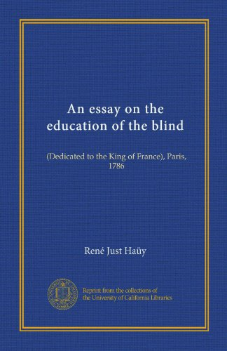 An essay on the education of the blind: (Dedicated to the King of France), Paris, 1786