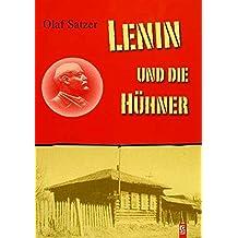 Lenin und die Hühner: Roman