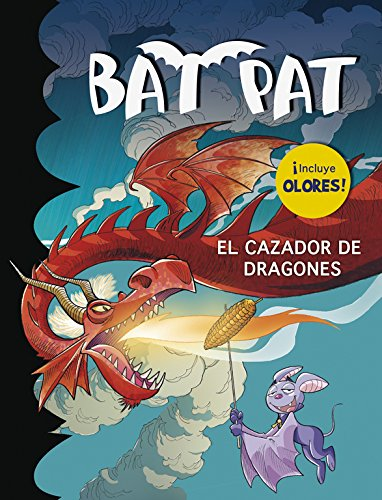 El cazador de dragones (Bat Pat. Olores 9): (Inculye olores)