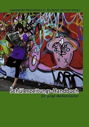Schülerzeitungs-Handbuch: Für junge Medienmacher