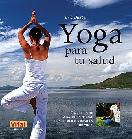 Yoga Para Tu Salud: Las Bases de la Salud Integral