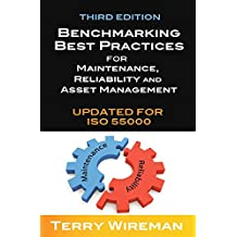 Benchmarking Best Practices for Maintenance, Reliability and Asset Management: Updated for ISO 55000