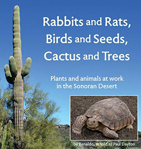 Rabbits and Rats, Birds and Seeds, Cactus and Trees: Plants and animals at work in the Sonoran Desert
