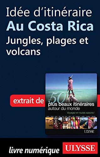 Idée d'itinéraire au Costa Rica : jungles, plages et volcans