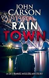 RAIN TOWN (DI Frank Miller Series Book 3)