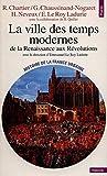 La ville des Temps Modernes - De la Renaissance aux Révolutions