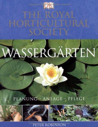 Wassergärten: Planung, Anlage, Pflege