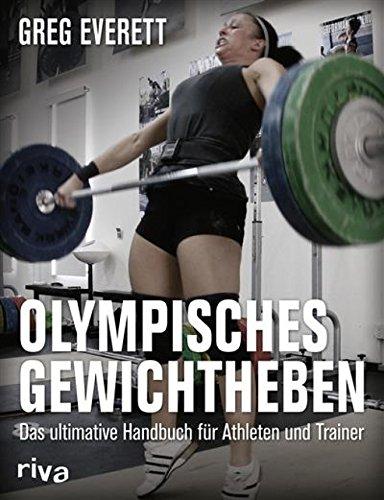 Olympisches Gewichtheben: Das ultimative Handbuch für Athleten und ...