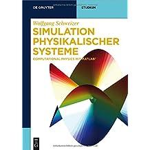 Simulation physikalischer Systeme: Computational Physics mit MATLAB (De Gruyter Studium)