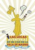 Las locas aventuras de un culé en la Villa de Madrid: Una novela de humor delirante con una apasionante final Barça-Real Madrid