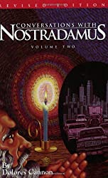 Conversations with Nostradamus, Volume 2: His Prophecies Explained