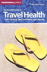 The Essential Guide To Travel Health: don't let Bugs Bites and Bowels spoil your trip by Jane Wilson-Howarth (2009-04-24)