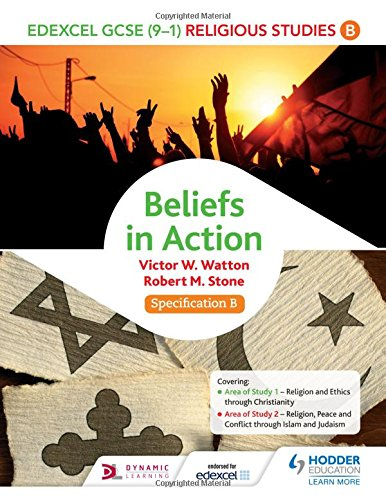 Edexcel Religious Studies for GCSE (9-1): Beliefs in Action (Specification B) (Edexcel Religious Studies Gcse)