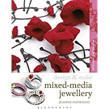Mixed Media Jewellery: Methods and Techniques