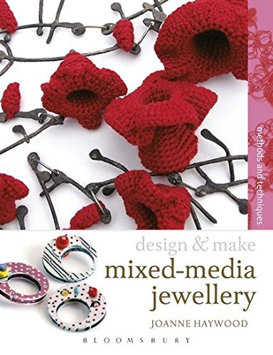 Design & Make Mixed Media Jewellery: Methods and Techniques (Design and Make)