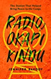 Radio Okapi Kindu: The Station That Helped Bring Peace to the Congo