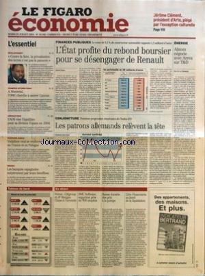 FIGARO ECONOMIE (LE) [No 18342] du 29/07/2003 - JEROME CLEMENT, PRESIDENT D'ARTE, PIEGE PAR L'EXCEPTION CULTURELLE - DEVELOPPEMENT - CONTRE LA FAIM, LA PRIVATISATION DES TERRES N'EST PAS LA PANACEE - COMMERCE INTERNATIONAL - A MONTREAL, L'OMC CHERCHE A SAUVER CANCUN - AERONAUTIQUE - EADS VISE L'EQUILIBRE POUR SA DIVISION ESPACE EN 2004 - TELEPHONE MOBILE - VODAFONE VEUT SE RENFORCER EN FRANCE ET EN POLOGNE - FINANCE - LES BANQUES ESPAGNOLES SURPRENNENT PAR LEURS BENEFICES - L'ETAT PROFITE DU RE par Collectif
