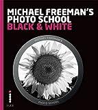 Michael Freeman's Photo School: Black & White