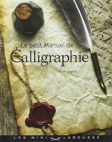 Le petit manuel de calligraphie de Anne Legeay (16 fvrier 2011) Reli