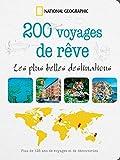 200 voyages de rêves : Les plus belles destinations