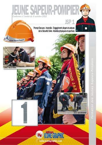 Livre Formation des Jeunes Sapeurs-Pompiers Niveau 1 JSP1 par  Icone Graphic